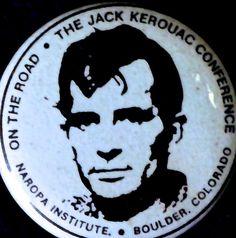 IST JACK KEROUAC - ON THE ROAD -FESTIVAL NAROPA 80 S  PINBACK ORIGINAL RARE