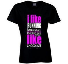 I Like Running Because I Like Chocolate T Shirt