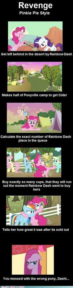 LOL :) . Personally I think Rarity had it worse because Pinkie Pie dosn't look too upset about being abandon in the desert. And if you have seen the epesode it was Pinkie Pie that caused Rarity to fall of the wagon and be abandon in the desert. but either way Rainbow dash deserves it!