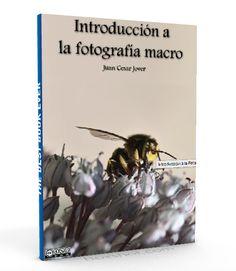 Introducción a la Fotografía Macro - Juan César Jover - PDF #fotografiaMacro #Fotografo #LibreArchivo http://librearchivo.blogspot.com/2016/04/introduccion-la-fotografia-macro-juan-PDF.html