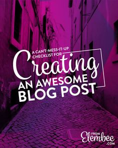 A checklist for creating an awesome blog post from elembee.com