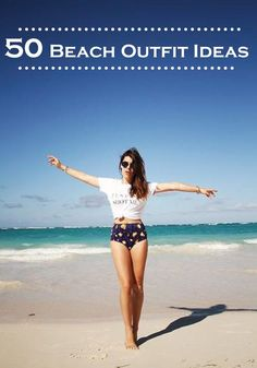Travel to the beach this summer and discover these 50 cute and unique beach outfit ideas!