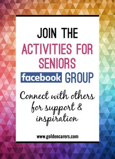 The Activities for Seniors Facebook Group provides even more opportunities to share ideas and support one another - or just have a friendly chat. It's a hive of activity and ideas for activity coordinators working in senior care, dementia care, nursing homes and assisted living facilities. What a wonderful and supportive community we have! Connect now if you haven't already.