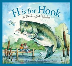 H Is for Hook - (Sleeping Bear Press Sports & Hobbies) by Judy Young (Hardcover) Fishing Books, Fishing Quotes, Fishing Humor, Tuna Fishing, Bass Fishing, Fishing Shop, Walleye Fishing, Ice Fishing, Fishing Tackle