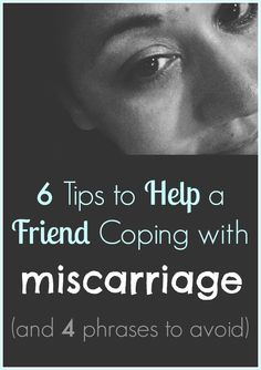 How to help a friend cope with a miscarriage