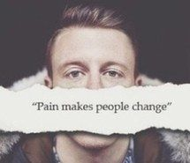 pain makes people change #quotes #change