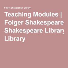 Teaching Modules | Folger Shakespeare Library