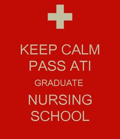 KEEP CALM PASS ATI GRADUATE  NURSING SCHOOL. Trying to keep calm, not working out too well...