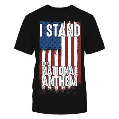 I Stand For The National Anthem Tshirt T-Shirt T-Shirt, I Stand For The National Anthem Tshirt T-Shirt  ,  Available Products:          Gildan Unisex T-Shirt - $24.95 Gildan Women's T-Shirt - $25.95 District Men's Premium T-Shirt - $25.95 District Women's Premium T-Shirt - $27.95 Gildan Unisex Pullover Hoodie - $47.95 Next Level Women's Premium Racerback Tank - $27.95 Gildan Long-Sleeve T-Shirt - $32.95 Gildan Fleece Crew - $37.95 Gildan Youth T-Shirt - $23.95       . Buy now…