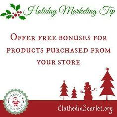Holiday Marketing Tip: Offer free bonuses for products purchased from your store.