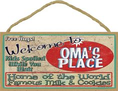 Welcome To OMA'S Place Home of World Famous by blackwatertradingco, $6.95