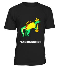 """# Tacosaurus - Funny Taco Dinosaur T-Rex T-Shirt .  Special Offer, not available in shops      Comes in a variety of styles and colours      Buy yours now before it is too late!      Secured payment via Visa / Mastercard / Amex / PayPal      How to place an order            Choose the model from the drop-down menu      Click on """"Buy it now""""      Choose the size and the quantity      Add your delivery address and bank details      And that's it!      Tags: Get this humorous and cute…"""