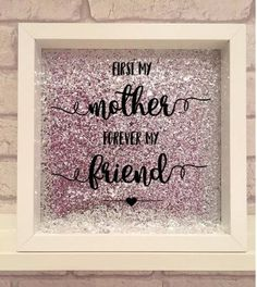 First My Mother Forever Friend Handmade Gift Mothers Day Mums Birthday Personalised For Mum Vinyl Print Frame