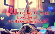 what to say to a boy to make him smile