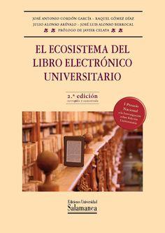 El ecosistema del libro electrónico universitario / José Antonio Cordón García. 2014.