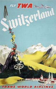 classic posters, free download, graphic design, retro prints, travel, travel posters, vintage, vintage posters, Fly TWA, Switzerland, Trans World Airlines - Vintage Switzerland Travel Poster
