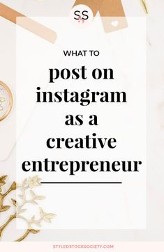 What to Post on Instagram as a Creative Entrepreneur - Styled Stock Society