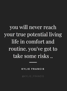 45 Top Life Quotes School Did Not Teach You; get some inspirations from these inspirational life quotes; Taking Risks Quotes, Risk Quotes, Motivational Quotes For Life, New Quotes, Inspiring Quotes About Life, Wisdom Quotes, Success Quotes, Positive Quotes, Inspirational Quotes
