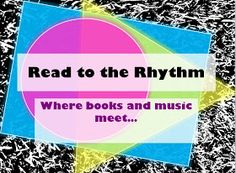 """Elementary Music Magic: """"Read to the Rhythm"""" – cross-curricular instruction for all grades in the Elementary music room"""