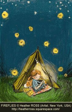 FIREFLIES © Heather ROSS (Artist. New York, USA) ... Summer Night, Lightening Bugs, Outdoors, Camping Out, Tent, Girl reading a book with pet dog ... Respect people, Respect copyright. Credit the copyright holders. Link directly to their website. COPYRIGHT LAW REQUIREMENTS: pinterest.com/... HOW TO FIND the ORIGINAL WEB SITE of an image: pinterest.com/... If you're fair, you care.