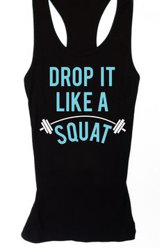 Drop It Like A Squat #Workout #Tank Top -- By #NobullWomanApparel, ON SALE for only $23.74! Click here to buy http://nobullwoman-apparel.com/collections/fitness-tanks-workout-shirts/products/workout-tank-drop-it-like-a-squat-racerback-crossfit-tank-top-squat
