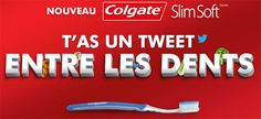 Colgate lance l'opération « T'as un tweet entre les dents. »