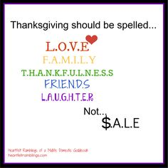 Thanksgiving should be spelled L.O.V.E not $ale