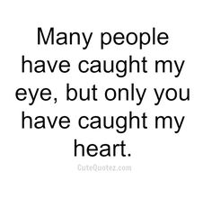 NO ONE but you will ever have my heart.