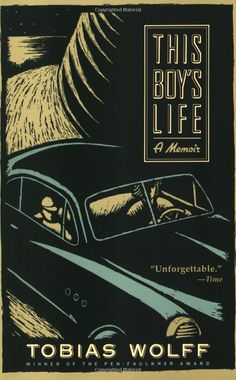 """This Boy's Life: A Memoir"" by Tobias Wolff."