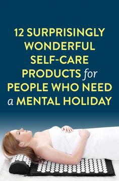 12 Surprisingly Wonderful Self-Care Products for People Who Need a Mental Holiday