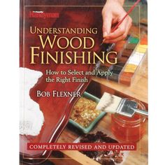 How to select and apply the right finish, written by Bob Flexner. For more than 18 years, Bob Flexner has been inspiring woodworkers with his writings and teachings on wood finishing. Now, from this best-selling author comes the long-awaited and completel...