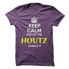 HOUTZ - KEEP CALM AND LET THE HOUTZ HANDLE IT - #birthday gift #thoughtful gift. MORE INFO => https://www.sunfrog.com/Valentines/HOUTZ--KEEP-CALM-AND-LET-THE-HOUTZ-HANDLE-IT-53446989-Guys.html?68278
