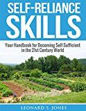 Free Kindle Book -   Self-Reliance Skills: Your Handbook for Becoming Self-Sufficient in the 21st Century World (Self Sufficiency) Check more at http://www.free-kindle-books-4u.com/crafts-hobbies-homefree-self-reliance-skills-your-handbook-for-becoming-self-sufficient-in-the-21st-century-world-self-sufficiency/