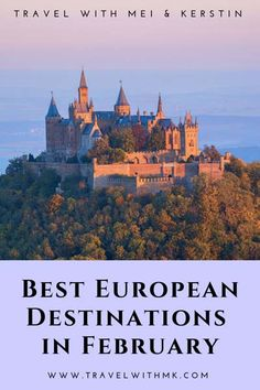 Best European Destinations in February • Travel with Mei and Kerstin