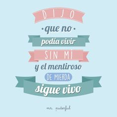 El mentiroso de Sarcasm Quotes, Funny Quotes, Cool Phrases, Mr Wonderful, Life Rules, Just Smile, More Than Words, Laughter, Funny Pictures