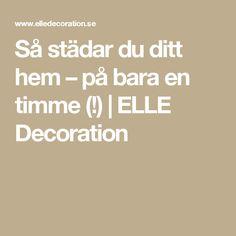 Så städar du ditt hem –på bara en timme (!) | ELLE Decoration