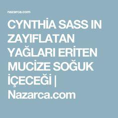 CYNTHİA SASS IN ZAYIFLATAN YAĞLARI ERİTEN MUCİZE SOĞUK İÇECEĞİ   Nazarca.com