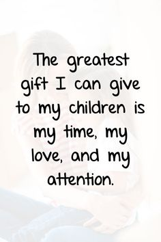 Read over 45 quotes about loving children as a parent. There are quotes about motherhood, unconditional love, and giving children the world, but the best . Quotes About Your Children, Love My Kids Quotes, Mothers Love Quotes, Mommy Quotes, Son Quotes, Baby Quotes, Gift Quotes, Daughter Quotes, Mother Quotes