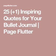 25 (+1) Inspiring Quotes for Your Bullet Journal | Page Flutter
