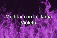 Escucha esta meditación guiada con la Llama Violeta para transmutar las energías negativas en positivas. http://reikinuevo.com/meditar-llama-violeta/