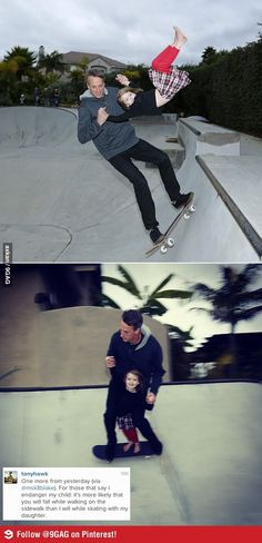 LMAO.  You are more likely to fall over walking, than Tony Hawks falling off a skateboard.