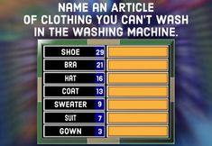 """""""Family Feud"""" Quiz: Free Questions (and Answers) A question for your Family Feud party: Name an article of clothing you can't wash in the washing machine. Family Feud Game Questions, Family Reunion Games, Family Games, Family Activities, Elderly Activities, Senior Activities, Family Family, Family Reunions, Family Feud For Kids"""