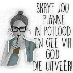 Planne in potlood Afrikaans Quotes, Godly Marriage, Important Things In Life, Christian Quotes, Poems, My Life, Prayers, Religion, Language
