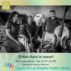 Join us for a fun free concert with @el_haru_kuroi on Saturday at West Covina Library! Thanks @hildalsolis for sponsoring the arts!