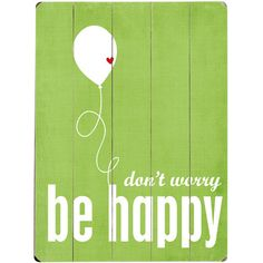 Don't Worry Be Happy Wall Art.