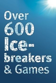 Over 600 Icebreakers & Games by Jennifer Carter…