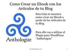 como-realizar-un-ebook-con-los-articulos-de-tu-blog by Denis Antunez via Slideshare