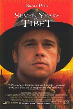 Seven Years in Tibet (1997) Even the biggest Pitt fans will admit the movie was boring and long, but still a great image of a young Pitt in the movie poster. Hard to believe this movie was 15 years ago already! Seven Years in Tibet posters at MovieGoods.com