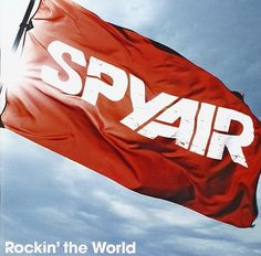 SPYAIR - Rockin the World