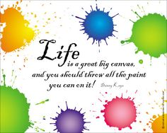 Life is a great big canvas - poster from motivational-quotes-for women.com